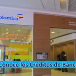 ➡ Créditos En Bancolombia - Conocelos!!!