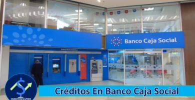 ➡ Préstamos En El Banco Caja Social