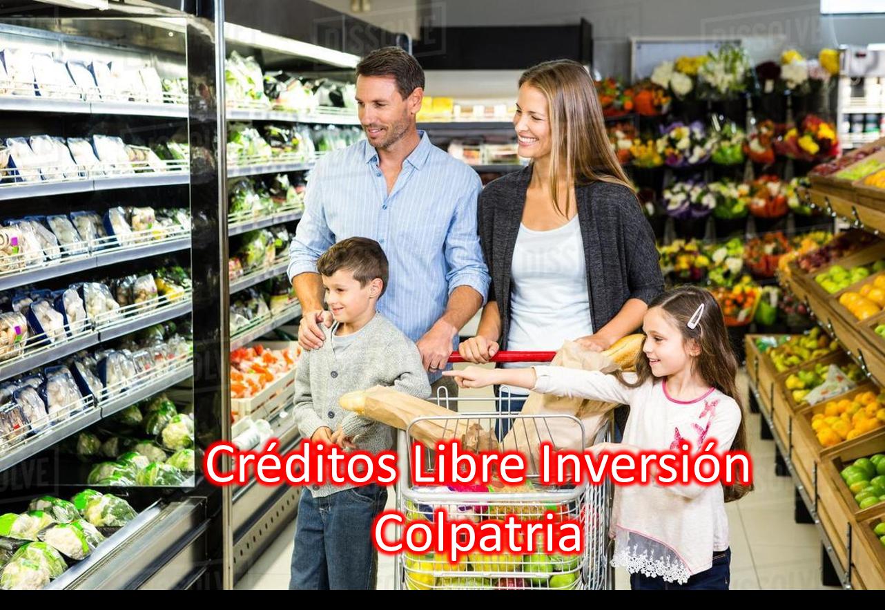 Colpatria ofrece un crédito de libre inversión