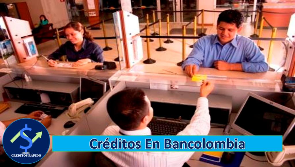 ➡ Crédito En Bancolombia