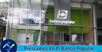 ➡ Préstamos En El Banco Popular - Solicitalos!