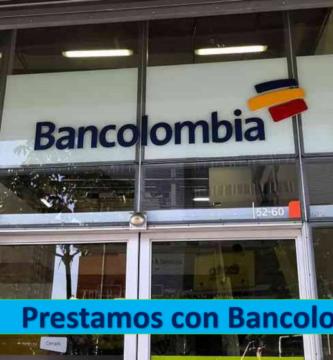 ➡ Préstamos Con Bancolombia